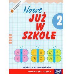 Szkoła na miarę Nowe już w szkole 2 Matematyka Część 4 (opr. miękka)