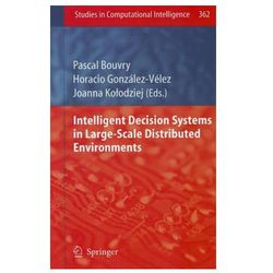 Intelligent Decision Systems in Large-Scale Distributed Environments