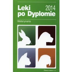 Leki po Dyplomie Weterynaria 2014 (opr. miękka)