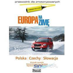 Europa Na Zimę. Przewodnik Dla Zmotoryzowanych. Polska, Czechy, Słowacja (opr. miękka)