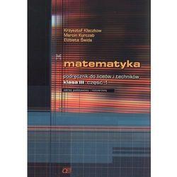 Matematyka. Klasa 3. Podręcznik. Część 1. Zakres podstawowy i rozszerzony. (opr. miękka)