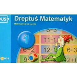 Pus Dreptuś Matematyk 1 (opr. miękka)