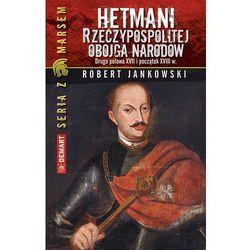 Hetmani Rzeczypospolitej Obojga Narodów (opr. miękka)