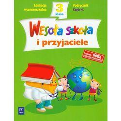 Wesoła szkoła i przyjaciele. Klasa 3. Szkoła podstawowa. Podręcznik cz. 4 (opr. miękka)