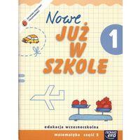 Nowe Już W Szkole 1 Matematyka Część 2 (opr. miękka)