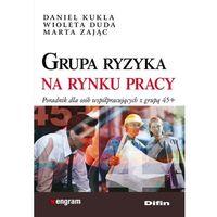 GRUPA RYZYKA NA RYNKU PRACY (oprawa miękka) (Książka) (opr. miękka)