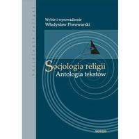 Socjologia religii. Antologia tekstów. Wydanie 3 (opr. twarda)