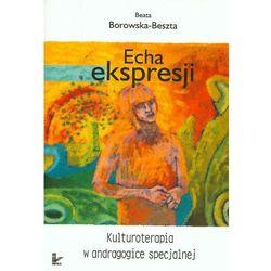 Echa ekspresji. Kulturoterapia w andragogice specjalnej (opr. miękka)