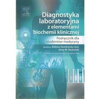 Diagnostyka laboratoryjna z elementami biochemii klinicznej (opr. miękka)