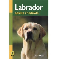 Labrador. Opieka i hodowla (opr. miękka)