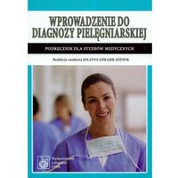 Wprowadzenie do diagnozy pielęgniarskiej podręcznik dla studiów medycznych (opr. miękka)
