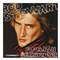 Rod Stewart - FOOLISH BEHAVIOR