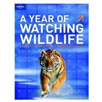 Lonely Planet - A Year of Watching Wildlife - b?yskawiczna wysy?ka! (opr. miękka)