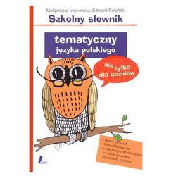 Szkolny słownik tematyczny języka polskiego (opr. twarda)