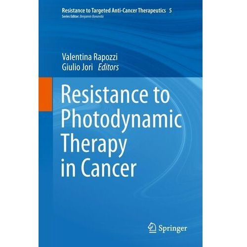 Resistance to Photodynamic Therapy in Cancer Rapozzi, Valentina