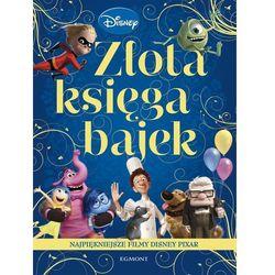 Złota Księga Bajek Najpiękniejsze filmy Disney Pixar - Wysyłka od 3,99 - porównuj ceny z wysyłką (opr. miękka)