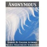 EBOOK Stories By English Authors: France (Selected by Scribners)