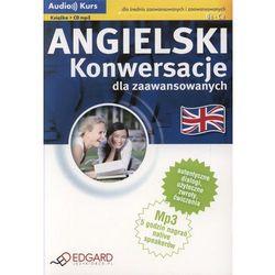 ANGIELSKI KONWERSACJE DLA ZAAWANSOWANYCH + CD TW (opr. kartonowa)