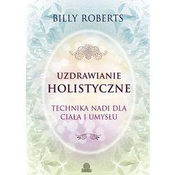Uzdrawianie holistyczne - Dostępne od: 2013-11-25 (opr. miękka)