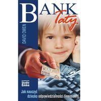 Bank Taty. Jak nauczyć dziecko odpowiedzialności finansowej - David Owen