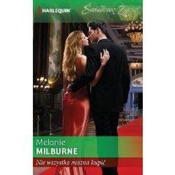 Nie wszystko można kupić - Melanie Milburne (opr. broszurowa)
