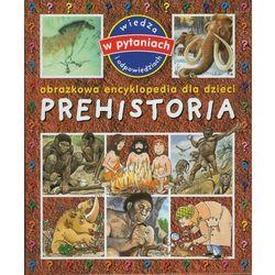 Prehistoria Obrazkowa encyklopedia dla dzieci (opr. twarda)