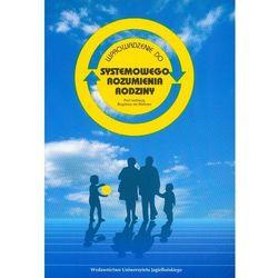 Wprowadzenie do systemowego rozumienia rodziny (opr. broszurowa)
