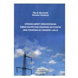 Wybrane aspekty opodatkowania energii elektrycznej podatkiem