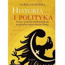 Historia i polityka - Marek Cetwiński