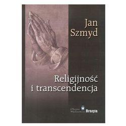Religijność i transcendencja. Wprowadzenie do psychologii religii i duchowości