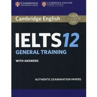 Cambridge IELTS 12 General Training Student's Book with Answers (opr. miękka)