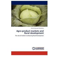 Agro-product markets and Rural development