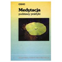 Medytacja. Podstawy praktyki - Osho