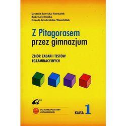 Matematyka Z Pitagorasem przez gimnazjum GIMN kl.1 zbiór zadań i testów egzaminacyjnych (opr. miękka)
