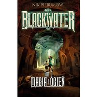 Magia i ogień. Tom II. Blackwater