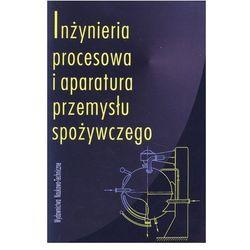 Inżynieria procesowa i aparatura przemysłu spożywczego (opr. miękka)