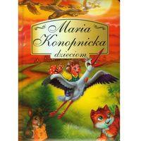 Maria Konopnicka dzieciom (opr. twarda)