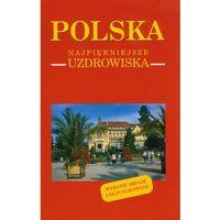 Polska Najpiękniejsze uzdrowiska (opr. twarda)