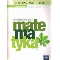 MATEMATYKA ZESTAWY MATURALNE POZIOM ROZSZERZONY. OBOWIĄZKOWA MATURA (opr. miękka)