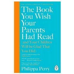 Book You Wish Your Parents Had Read (and Your Children Will Be Glad That You Did)