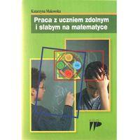 Praca z uczniem zdolnym i słabym na matematyce (opr. miękka)