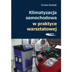 Klimatyzacja samochodowa w praktyce warsztatowej (opr. miękka)