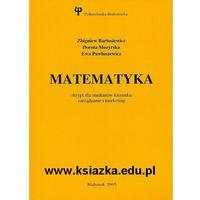 Matematyka skrypt dla studentów kierunku zarządzanie i marketing (opr. miękka)