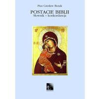 Postacie Biblii. Tom VII (L-M) - Pius Czesław Bosak