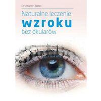 Naturalne leczenie wzroku bez okularów (opr. miękka)