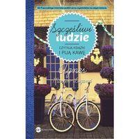 Szczęśliwi ludzie czytają książki i piją kawę - Agnès Martin-Lugand