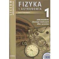 Fizyka i astronomia 1. Zeszyt ćwiczeń. Zakres rozszerzony (opr. miękka)