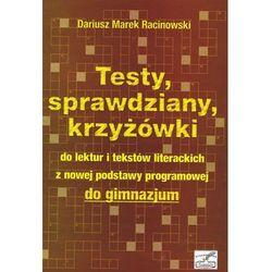 Testy, sprawdziany, krzyżówki do lektur i tekstów literackich z nowej podstawy programowej do gimnazjum. (opr. broszurowa)