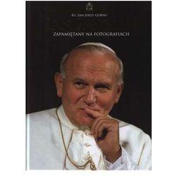 Błogosławiony Jan Paweł II zapamiętany na fotografiach