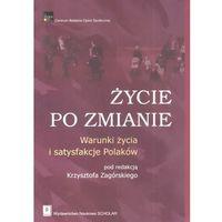 Życie po Zmianie. Warunki Życia i Satysfakcje Polaków (opr. miękka)